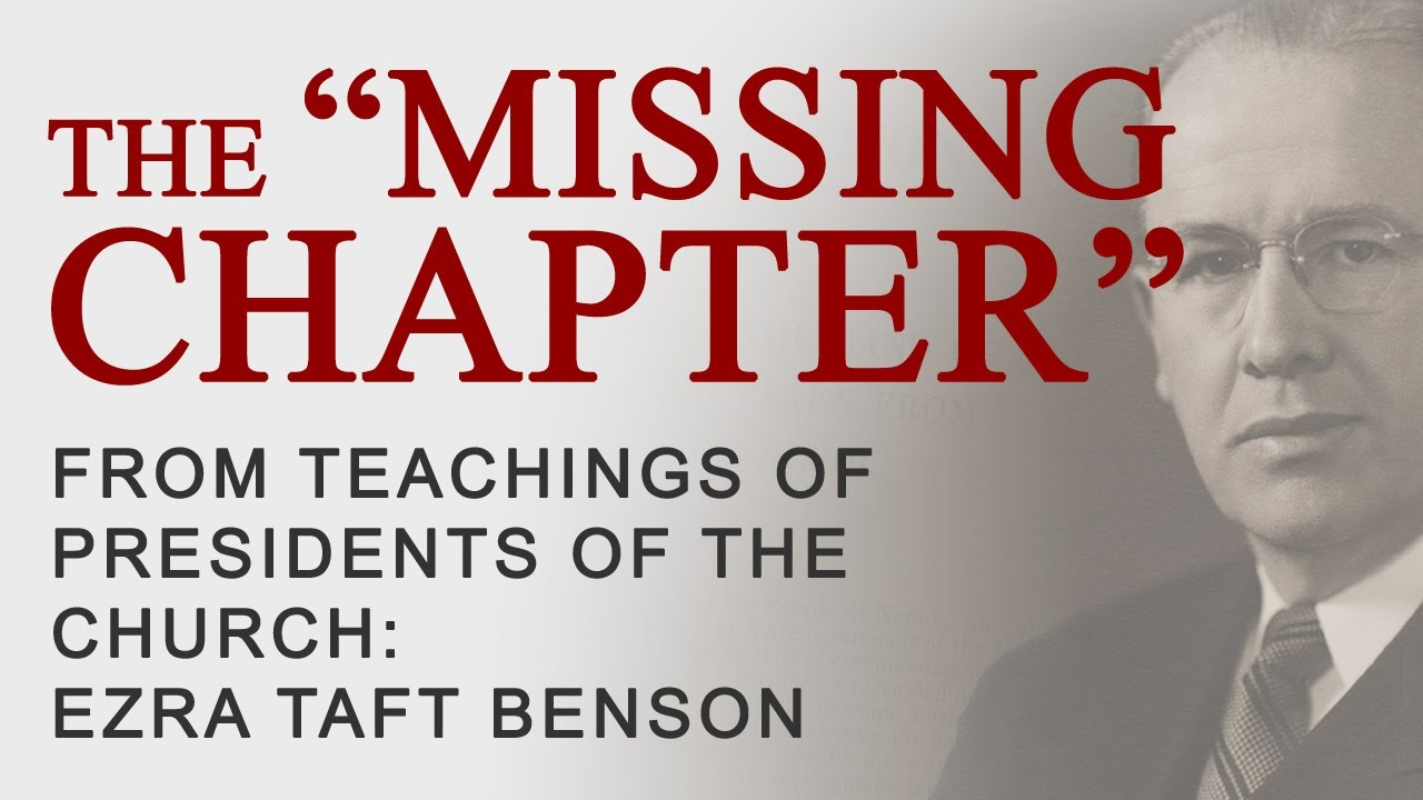 "The ""Missing Chapter"" From Teachings Of Presidents Of The"