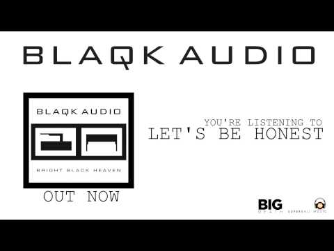 BLAQK AUDIO - Let's Be Honest (Album Track)