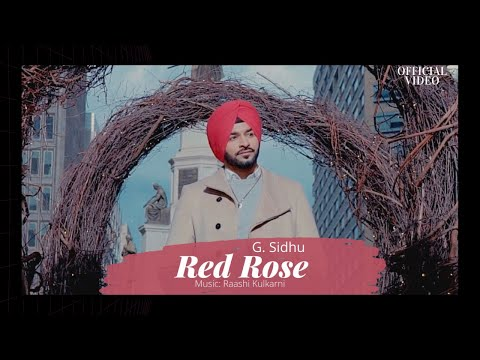 ‪RED ROSE (Official Video) | G. Sidhu | Raashi Kulkarni | Director Dice | Musik Therapy‬
