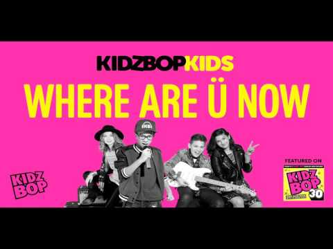 KIDZ BOP Kids - Where Are Ü Now (KIDZ BOP 30)