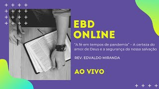 EBD Online | 01/11/2020 | Rev. Edvaldo Miranda | Romanos 8. 31-30