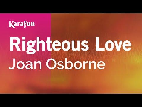 Karaoke Righteous Love - Joan Osborne *
