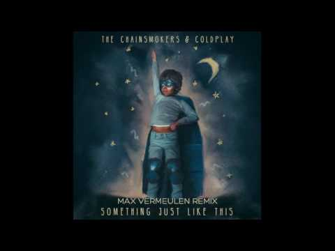 The Chainsmokers & Coldplay - Something Just Like This (Max Vermeulen Remix)