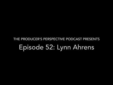 The Producer's Perspective Podcast, Episode 52: Lynn Ahrens
