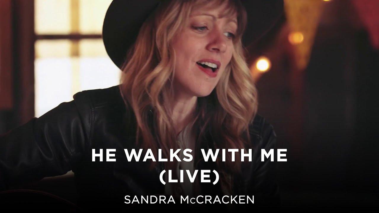 sandra mccracken- he walks with me (live) - youtube
