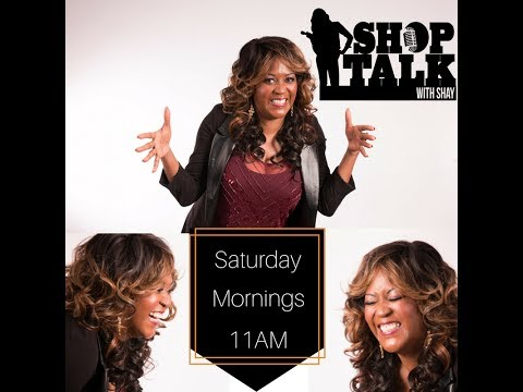 SHOP TALK WITH SHAY 061017
