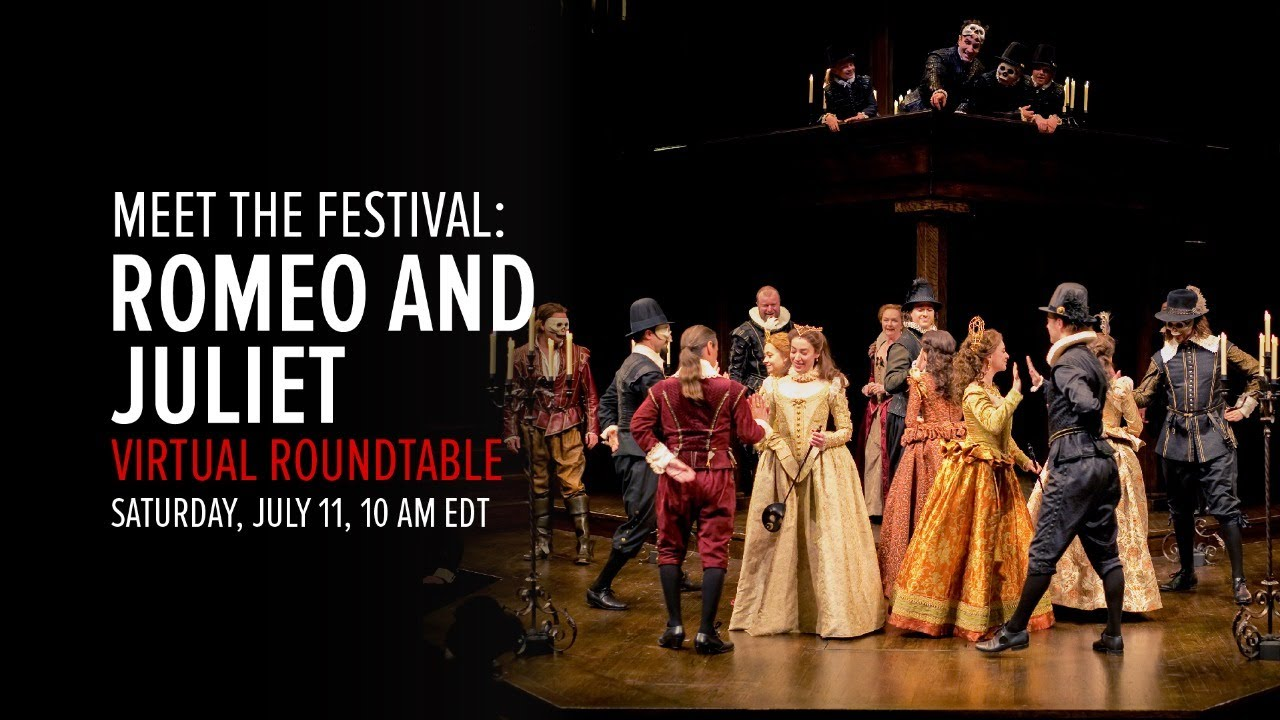 Meet The Festival Romeo And Juliet Virtual Roundtable Youtube