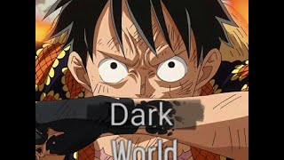 One Piece - AMV - ( Dark World ) ...