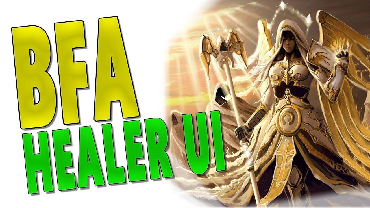 BfA ULTIMATE HEALER UI - All Healer (Grid2   WA2   TMW   ElvUI) Import  Profiles - Battle for Azeroth