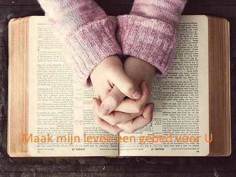 Maak mijn leven een gebed voor U (Christian Verwoerd)
