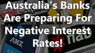 Australia's Banks Are Preparing For Negative Interest Rates!