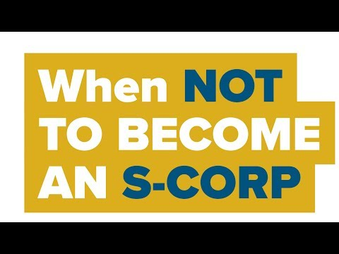 LLC vs S Corp: When NOT TO BECOME an S-Corporation
