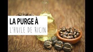 J'ai testé pour vous : la PURGE à l'huile de ricin.