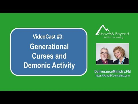 VideoCast #3: Generational Curses and Demonic Activity