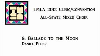 tmea all state mixed choir 2012 ballade to the moon