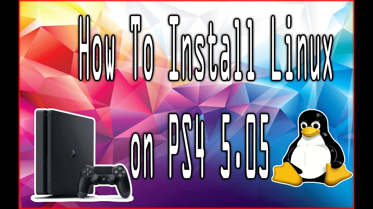 PS4 - How to Install Linux and Turn Your PS4 into a Gaming