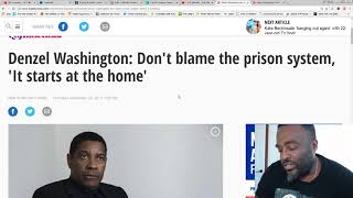 Denzel Washington on new movie -' Don't blame the prison system, 'It starts at the home'