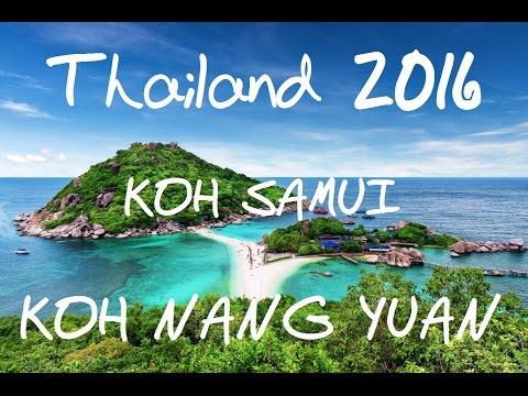 Amazing Thailand 2016 – Chaweng Beach, Koh Samui. Koh Nang Yuan Island, Koh Tao. HD 1080P