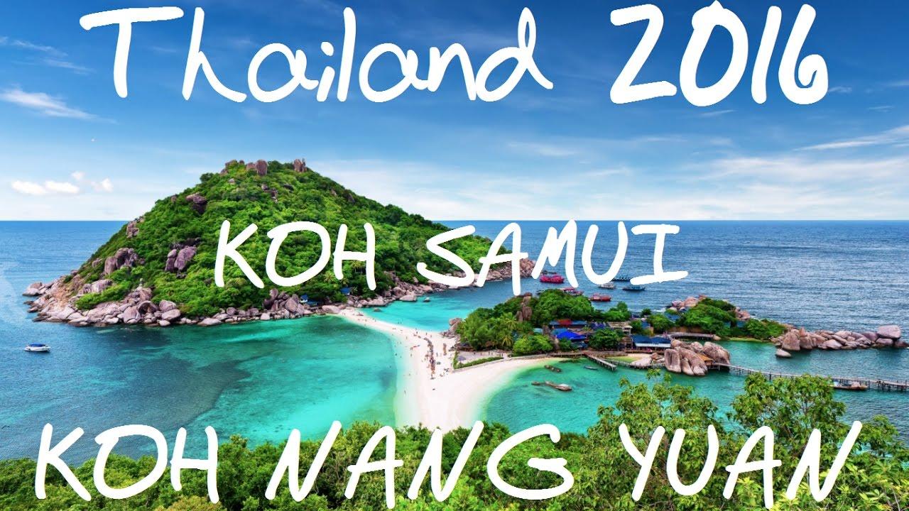 Amazing Thailand 2016 Chaweng Beach Koh Samui Koh Nang Yuan