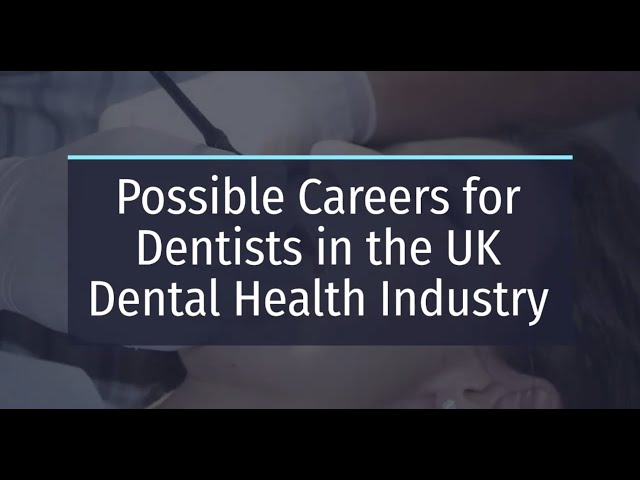 🆕 Possible Careers For Dentists In The Uk Dental Health Industry 👉🏾 Dental Jobs Must Watch!