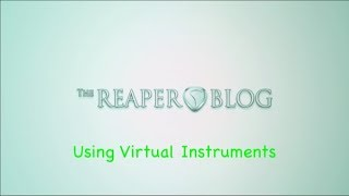 Using Virtual Instruments In REAPER