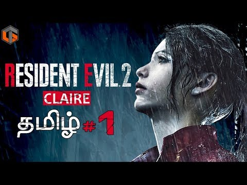 Resident Evil 2 2019 Claire #1 Horror Game Live Tamil Gaming