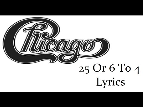 25 Or 6 To 4 By Chicago: Lyrics