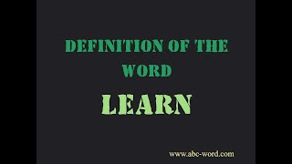 """Definition of the word """"Learn"""""""