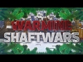 WARMINE SHAFTWARS 80 700 SUBS ЛАСТ ДНИ mp3