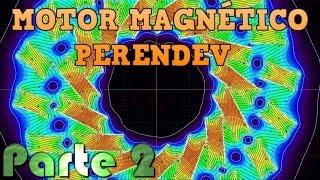 Motor Perendev Parte 2 - Movimiento Perpetuo Con Imanes