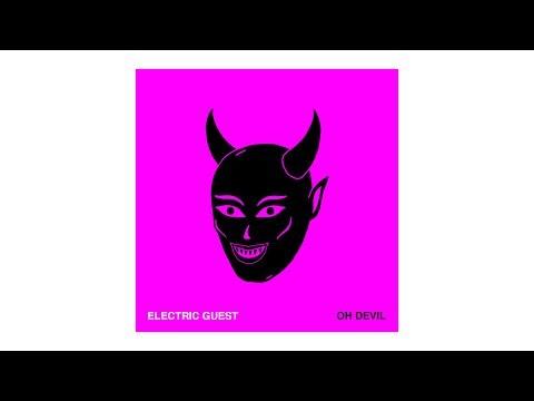 Electric Guest - Oh Devil (feat. Devin Di Dakta) [Radio Version]