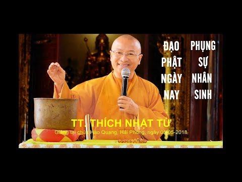 Đạo Phật Ngày Nay - Phụng sự nhân sinh - TT. Thích Nhật Từ