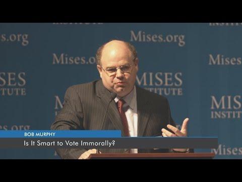 Is It Smart to Vote Immorally? | Robert P. Murphy