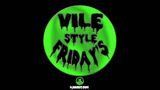 "Vile Style Friday 20 : ""Chi Chis"" by Not Security ft. Smigg Dirtee"