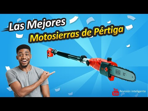 ✅ Las Mejores Motosierras de Pértiga de 2021