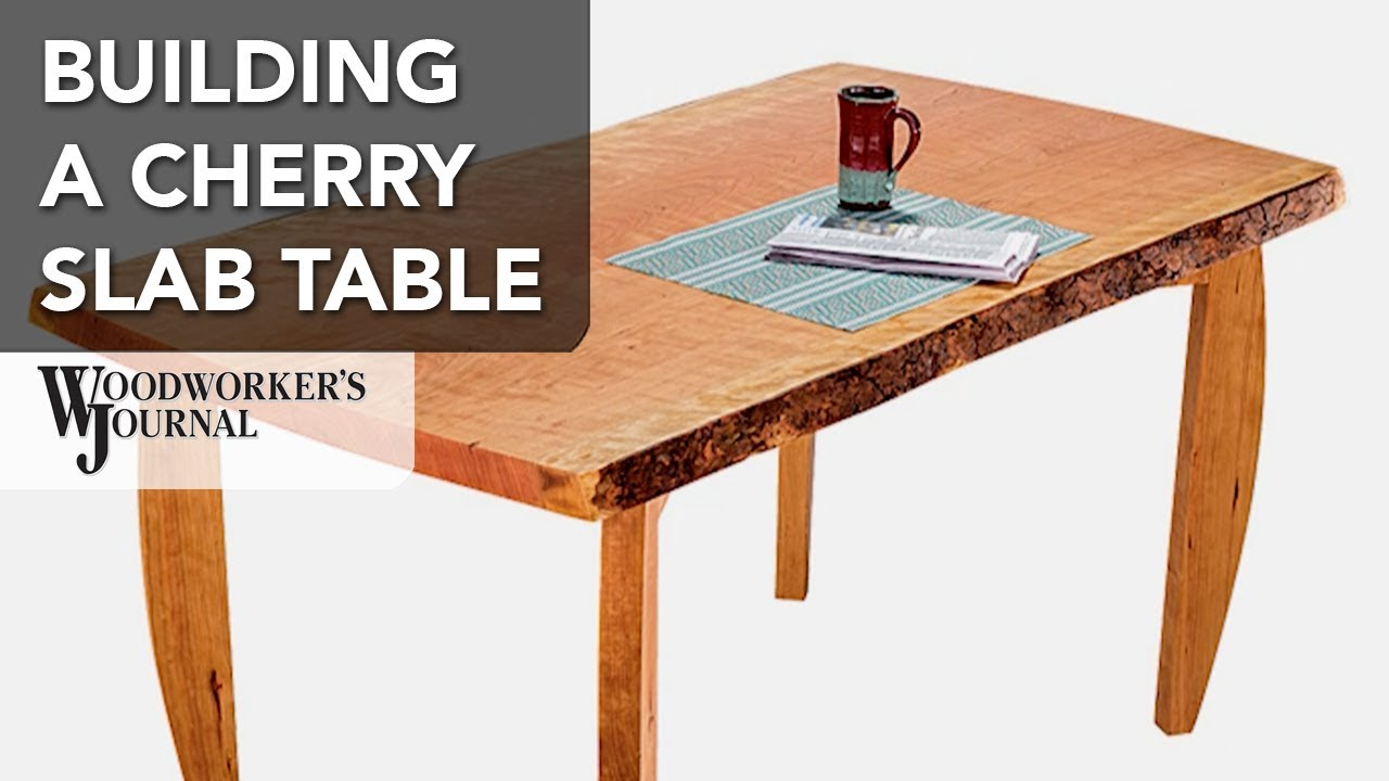 Building A Cherry Slab Dining Table Woodworking Project