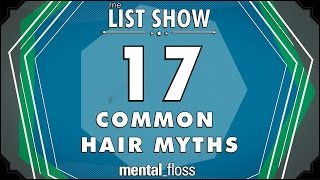17 Crazy Hair Myths (incl. Can a MARCHING BAND cause HAIR LOSS?!) - mental_floss - List Show (244)