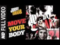 Move Your Body Full Song | Johnny Gaddaar | Hardkaur video