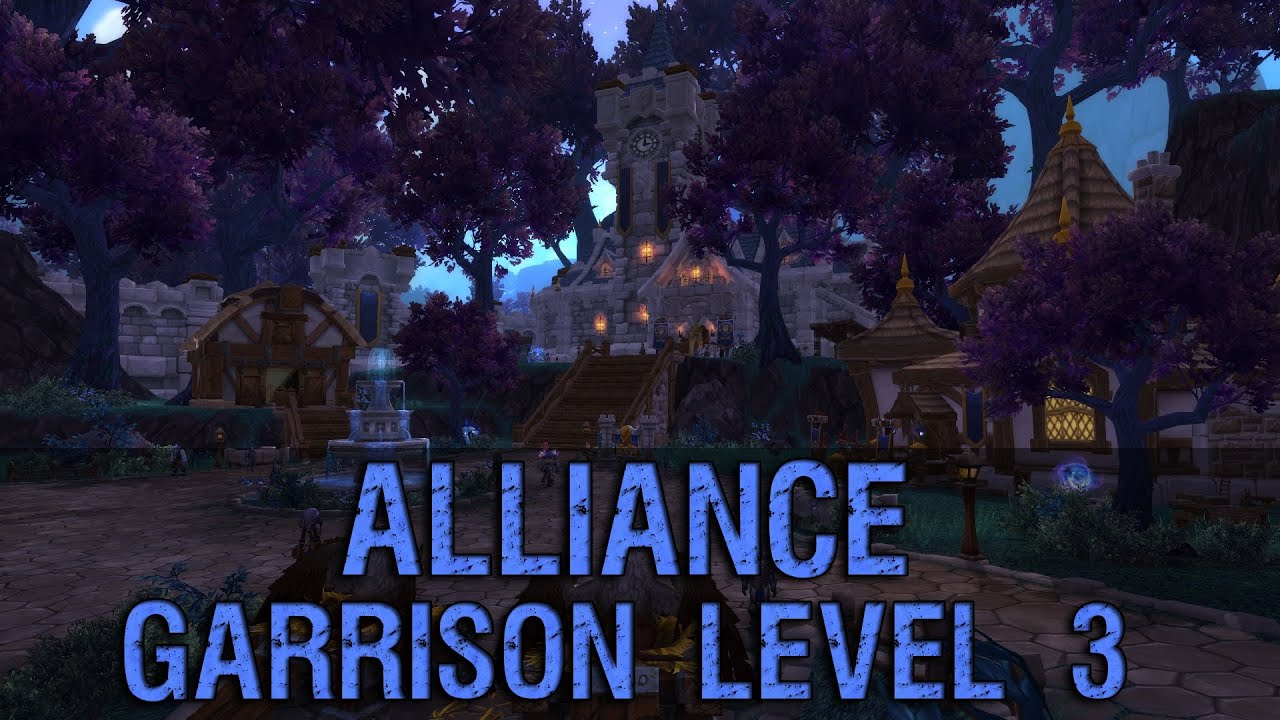 Garrison level 3 alliance preview warlords of draenor youtube malvernweather Image collections