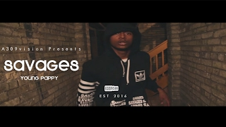 Young Pappy - Savages  Shot By @A309Vision