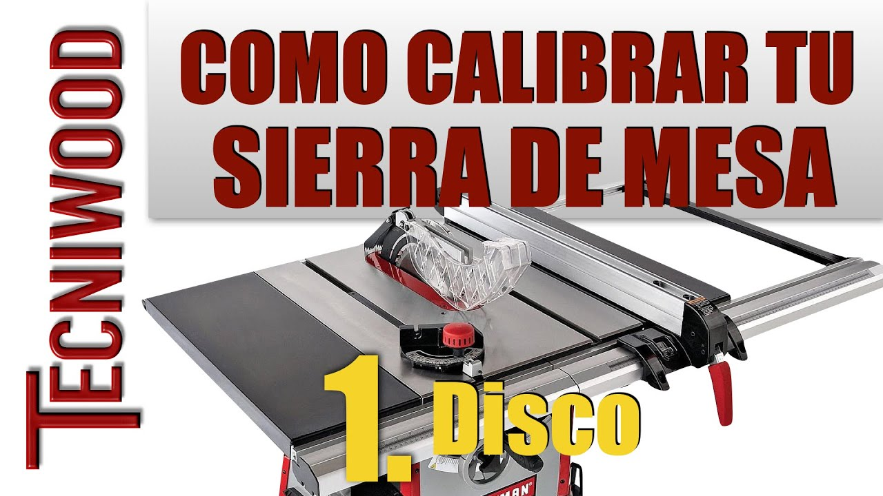 Como calibrar la sierra de mesa 1 disco saw setup youtube for Sierra de mesa milanuncios