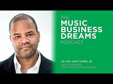 014: The Responsibility of Artist Management with Sam Fisher of Deep South Entertainment