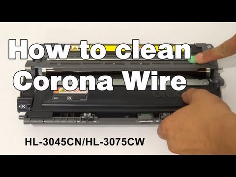 How to clean corona wire | Brother HL3045CN and HL3075CW