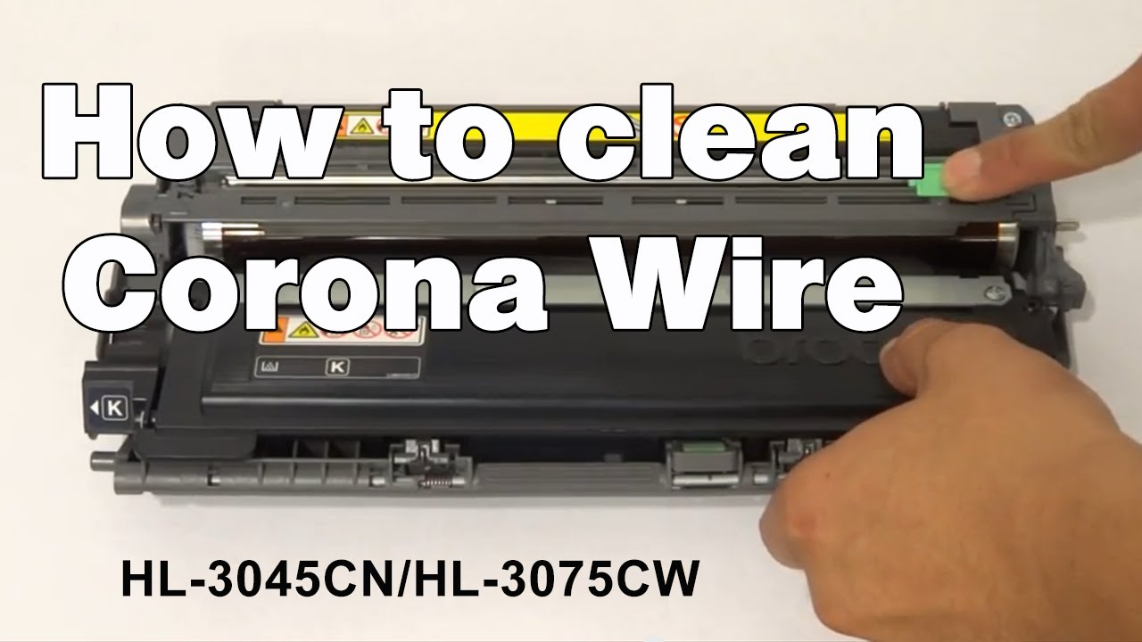 How to clean corona wire | Brother HL3045CN and HL3075CW - YouTube