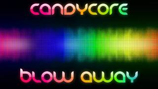 candycore - blow away (radio edit)