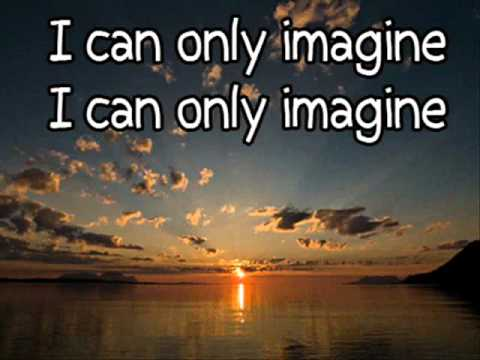 MERCYME - I CAN ONLY IMAGINE LYRICS