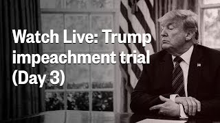 Senate Impeachment Trial Of President Trump | Day 3 | NBC News (Live Stream)
