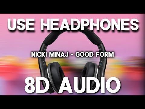 Nicki Minaj ft. Lil Wayne - Good Form (8D AUDIO)