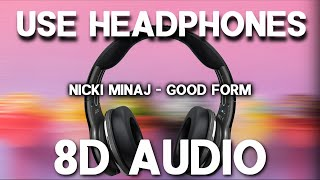 Nicki Minaj ft. Lil Wayne - Good Form (8D AUDIO)