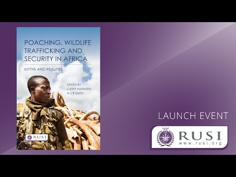 Launch: Poaching, Wildlife Trafficking and Security in Africa: Myths and Realities